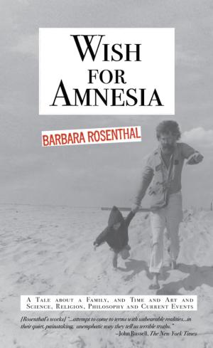 BarbaraRosenthal_WishForAmnesia-Nov2016-FinishSize-FRONT_COVER